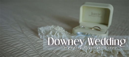 Downey Wedding Video